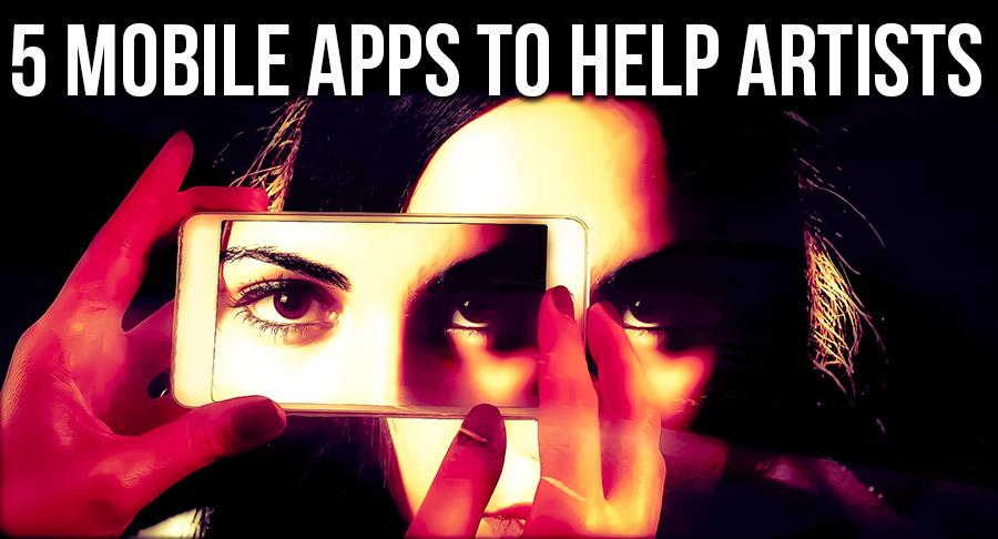 5 Mobile Apps to Help Artists