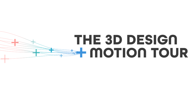 3D Design + Motion Tour