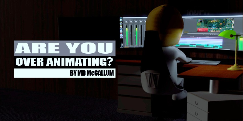 Are you Over Animating?