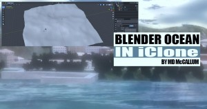 How to import Blender Ocean in iClone