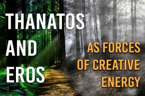 Thanatos And Eros as Forces of Creative Energy