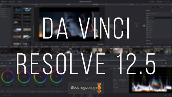 Blackmagic Design Announces Davinci Resolve 12 5 Is Now Shipping Renderosity Magazine