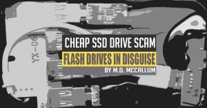 Cheap SSD drive SCAM: Flash drives in disguise