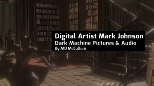 Digital Artist Mark Johnson - Writer, Animator, Musician