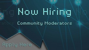 Now Hiring: Community Moderators. Apply Here