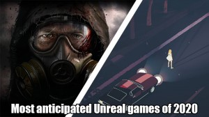 Most anticipated Unreal-powered games of 2020