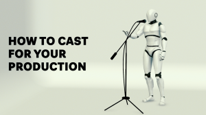 How to Cast for Your Production