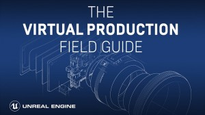 Epic Games virtual production field guide