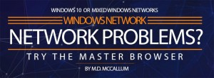Windows Networking Problems? Try the Master Browser