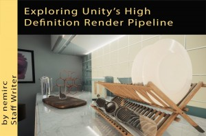 Exploring Unity's High Definition Render Pipeline